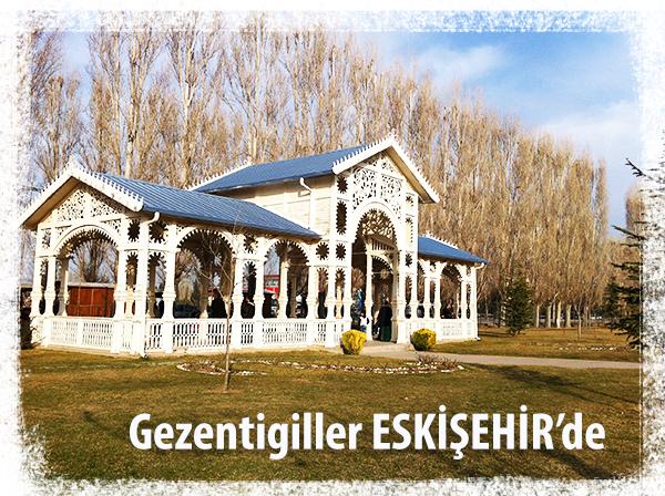 Gezentigiller Eskişehir'de
